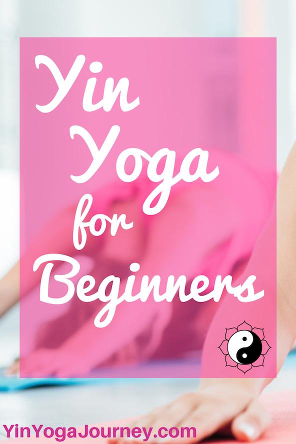 Yin Yoga For Beginners Yinyogajourney Com